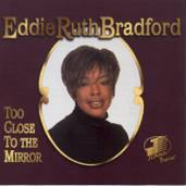 Too Close To The Mirror – Eddie Ruth Bradford